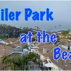 Beach Houses at the Trailer Park Community. Ocean Views in Laguna Terrace