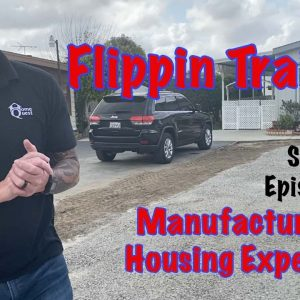 Flippin Trailers. Not Flipping Houses. Learn from the Mobile Home Experts. Episode 2/3.