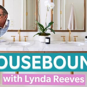 Brian Gluckstein & Lynda Reeves Share Their Signature Bathrooms & Bedrooms | HOUSEBOUND Ep. 15