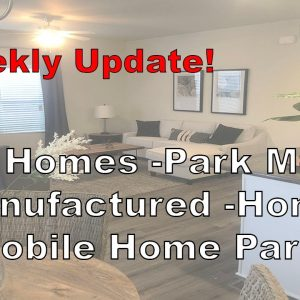 Weekly Update: Tiny Homes, Manufactured Homes, Mobile Homes, Park Models, Mobile Home Parks.