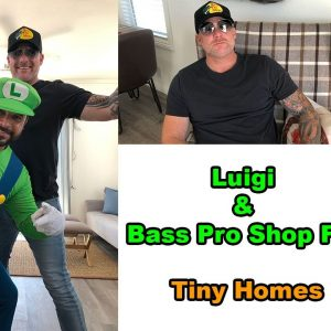 Rare Tiny Homes Interview with Luigi and Bass Pro Shop Fan